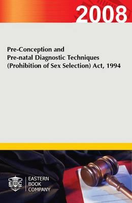 Pre-conception and Pre-natal Diagnostic Techniques (prohibition of Sex Selection) Act, 1994 (Paperback)