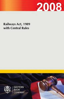Railways Act, 1989 with Central Rules (Paperback)