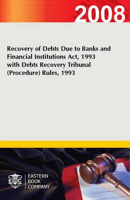 Recovery of Debts Due to Banks and Financial Institutions Act, 1993 with Debts Recovery Tribunal (procedure) Rules, 1993 (Paperback)