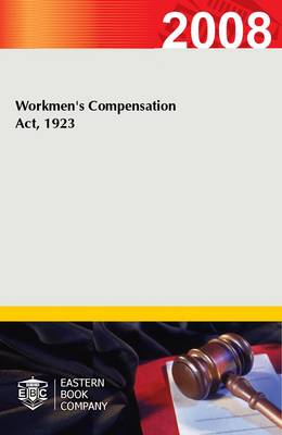 Workmen's Compensation Act, 1923 (Paperback)