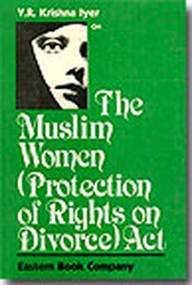 Muslim Women (protection of Rights on Divorce) Act, 1986 (Paperback)