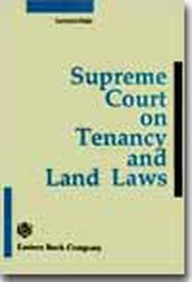 Supreme Court on Tenancy and Land Laws (1950 to 1990) (Paperback)
