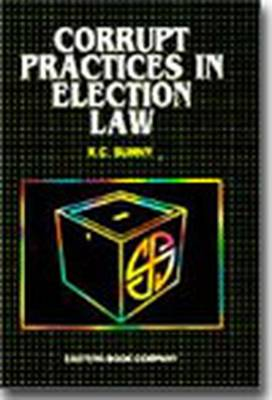 Commentaries on Corrupt Practices in Election Law: with Supplement (Hardback)
