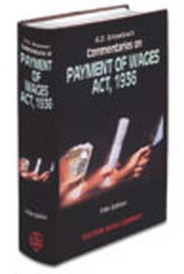 K.D. Srivastava's Commentaries on Payment of Wages Act, 1936: with Supplement (Hardback)