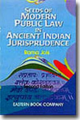 Seeds of Modern Public Law in Ancient Indian Jurisprudence (Paperback)