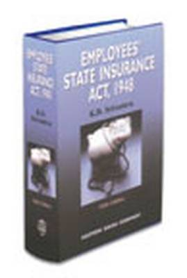 K.D. Srivastava's Commentaries on Employees' State Insurance Act, 1948: with Supplement (Hardback)