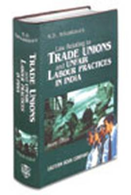 K.D. Srivastava's Law Relating to Trade Unions and Unfair Labour Practices in India: with Supplement (Hardback)