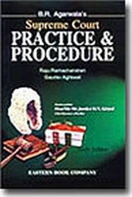 B.R. Agarwala's Supreme Court Practice and Procedure (Hardback)