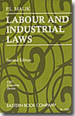 P.L. Malik's Labour and Industrial Laws (Paperback)