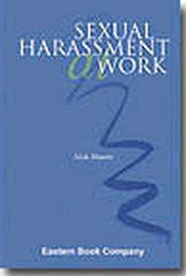 Law Relating to Sexual Harassment at Work (Hardback)