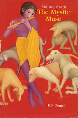 Sain Bulleh Shah: The Mystic Muse (Paperback)