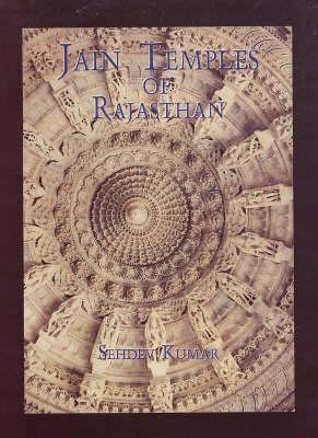 Jain Temples of Rajasthan - Indira Gandhi National Centre for the Arts No. 42 (Hardback)