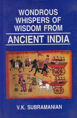Wondrous Whispers of Wisdom of Ancient India: v. 3 (Hardback)