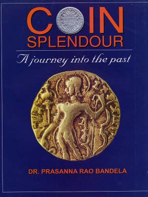 Coin Splendour: A Journey into the Past (Hardback)