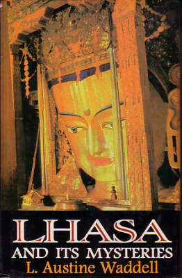 Lhasa and Its Mysteries (Hardback)