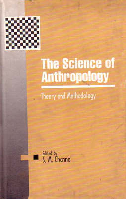 The Science of Anthropology: Theory and Methodology (Hardback)