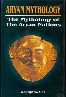 Aryan Mythology: Mythology of the Aryan Nations (Hardback)