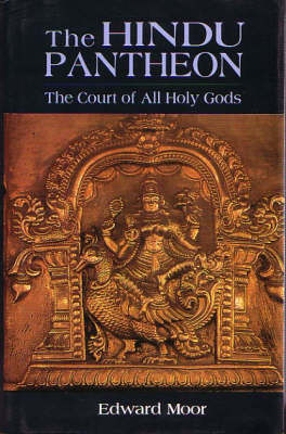 The Hindu Pantheon: The Court of All Holy Gods (Hardback)