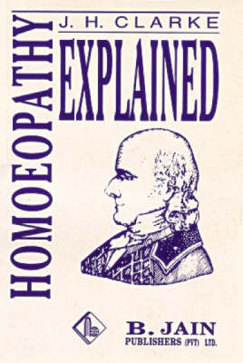 Homoeopathy Explained (Paperback)