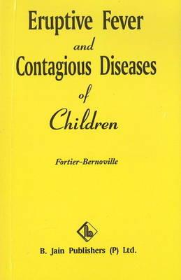 Eruptive Fever & Contagious Diseases of Children (Paperback)