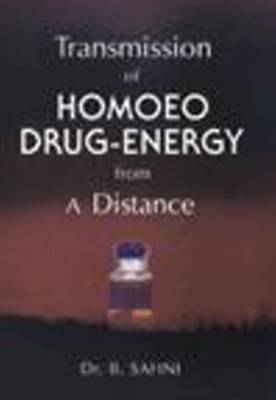 Transmission of Homoeo Drug Energy from a Distance (Paperback)