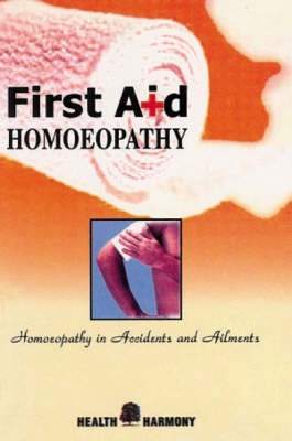 First Aid Homoeopathy in Accident and Ailments (Paperback)