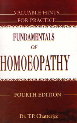 Fundamentals of Homoeopathy and Valuable Hints for Practice (Paperback)