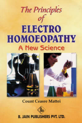 The Principle of Electro-Homoeopathy (Paperback)