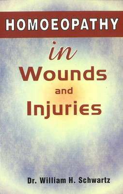 Homoeopathy in Wounds & Injuries (Paperback)