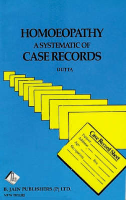 Homoeopathy: A Systematic of Case Records (Paperback)
