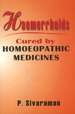 Heamorrhoids: Cured by Homoeopathic Medicines (Paperback)