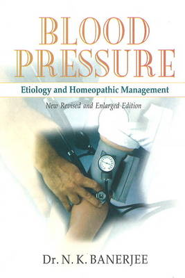Blood Pressure: Etiology and Homeopathic Management (Paperback)