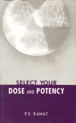 Select Your Doses and Potency (Hardback)
