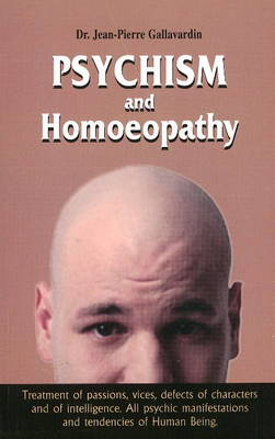 Psychism and Homoeopathy: Treatment of Passions, Vices, Defects of Character and of Intelligence (Paperback)