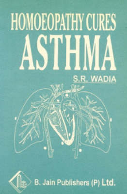 Homoeopathy Cures Asthma (Paperback)