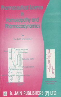 Pharmaceutical Science in Homoeopathy & Pharmacodynamics (Paperback)