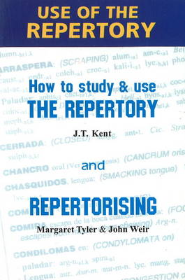 Use of the Repertory: How to Study & Use the Repertory & Repertorising (Paperback)