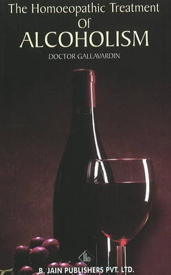 The Homoeopathic Treatment of Alcoholism (Paperback)