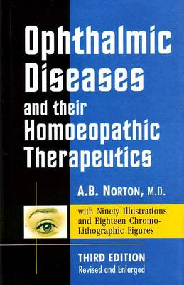 Opthalmic Diseases & their Homoeopathic Therapeutics: 3rd Edition (Hardback)