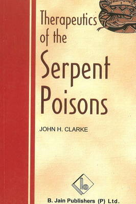 Therapeutics of the Serpent Poisons (Paperback)