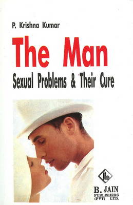 The Man: Sexual Problems & Their Cure (Paperback)