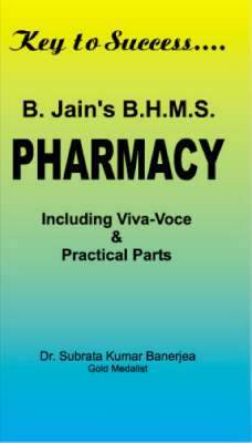 B Jain's BHMS Solved Papers in Pharmacy: Including Viva Voce and Practical (Paperback)