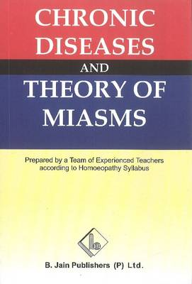 Chronic Diseases and Theory of Miasms (Paperback)