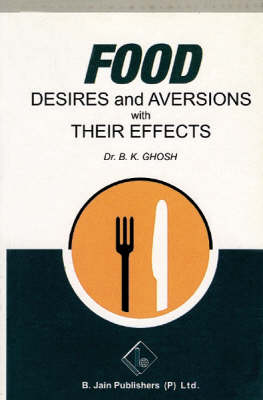 Food Desires and Aversions with Their Effects (Paperback)