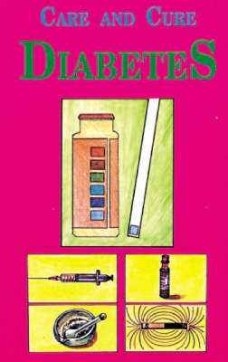 Care and Cure for Diabetics (Paperback)