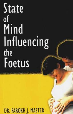 The State of Mind Influencing the Foetus (Paperback)