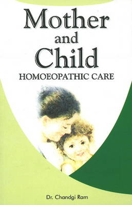 Mother & Child: Homoeopathic Care (Paperback)