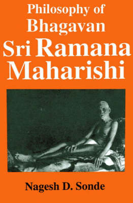 Philosophy of Bhagavan Sri Ramana Maharishi - Monumenta Indica S. No. 6 (Paperback)
