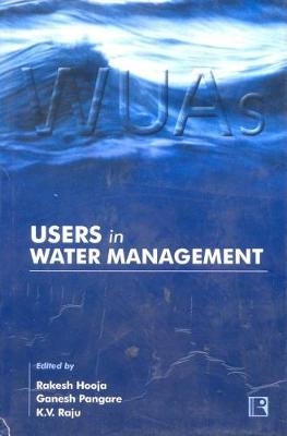 Users in Water Management: Andhra's Model and Its Replicability (Hardback)