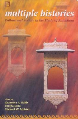 Multiple Histories: Culture and History in the Rajasthan (Hardback)